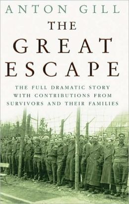 Great Escape: The Full Dramatic Story with Contributions from Survivors and Their Families