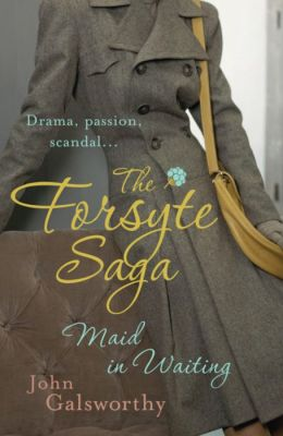 The Forsyte Saga: Maid in Waiting
