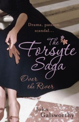 The Forsyte Saga: Over the River