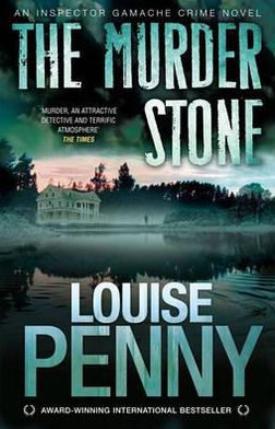 The Murder Stone (Armand Gamache Series #4)