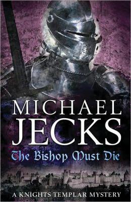 The Bishop Must Die (Medieval West Country Series #28)