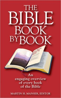 The Bible Book by Book: An Engaging Overview of Every Book of the Bible