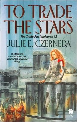 To Trade the Stars (Trade Pact Universe Series #3)