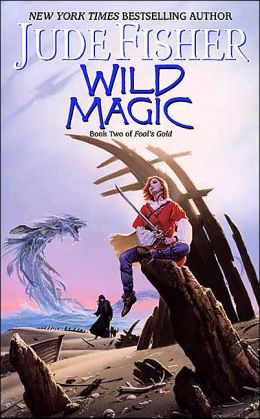 Wild Magic (Fool's Gold Fantasy Series #2)