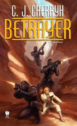 Betrayer: Book Twelve of Foreigner