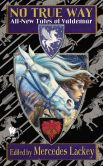 Book Cover Image. Title: No True Way:  All-New Tales of Valdemar, Author: Mercedes Lackey