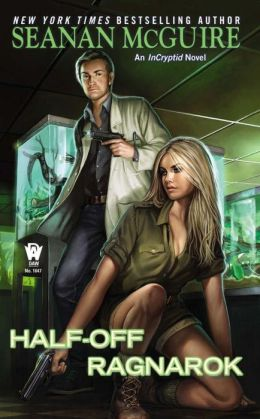 Half-Off Ragnarok (InCryptid Series #3)