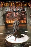 Book Cover Image. Title: Mirror Sight:  Book Five of Green Rider, Author: Kristen Britain