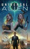 "Book Cover Image. Title: Universal Alien (Katherine ""Kitty"" Katt Series #10), Author: Gini Koch"