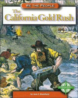 The California Gold Rush (We the People Series)