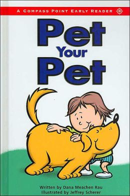 Pet Your Pet (A Compass Point Early Reader)