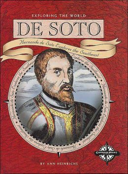 De Soto (Exploring the World Series): Hernando de Soto Explores the Southeast