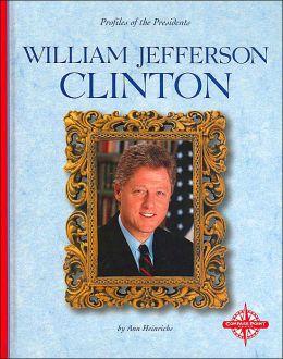 William Jefferson Clinton (Profiles of the Presidents)