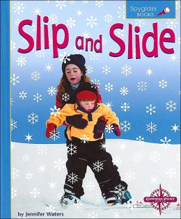 Slip and Slide (Spyglass Books, Earth Science)