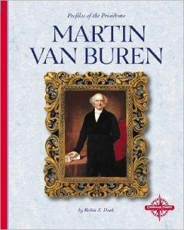 Martin Van Buren (Profiles of the Presidents)