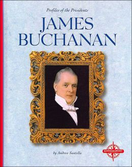 James Buchanan (Profiles of the Presidents)