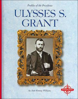 Ulysses S. Grant (Profiles of the Presidents)