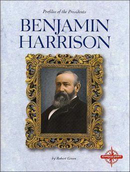 Benjamin Harrison (Profiles of the Presidents Series)