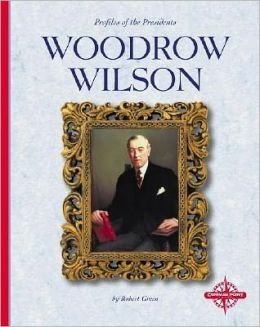 Woodrow Wilson (Profiles of the Presidents)