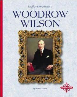 Woodrow Wilson (Profiles of the Presidents)