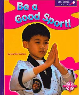 Be a Good Sport! (Spyglass Books, Social Studies)