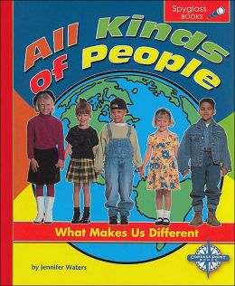 All Kinds of People: What Makes Us Different (Spyglass Books Series)