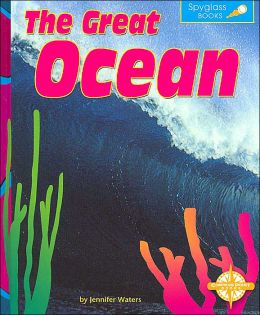 The Great Ocean (Spyglass Books, Social Studies)