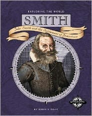 Smith (Exploring the World): John Smith and the Settlement of Jamestown