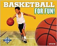 Basketball for Fun (Sports For Fun)