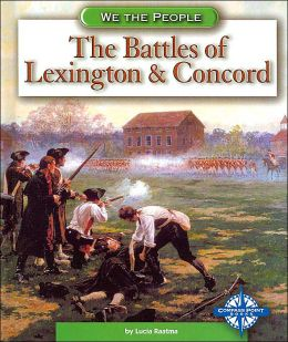 The Battles of Lexington and Concord (We the People)
