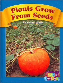 Plants Grow from Seeds (Compass Point Phonics Readers)