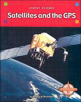 Satellites and the GPS (Simply Science)
