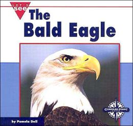 The Bald Eagle (Let's See, Out Nation)