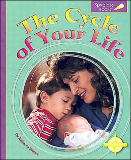 The Cycle of Your Life (Spyglass Books, Life Science)