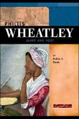 Phillis Wheatley: Slave and Poet (Signature Lives Series)
