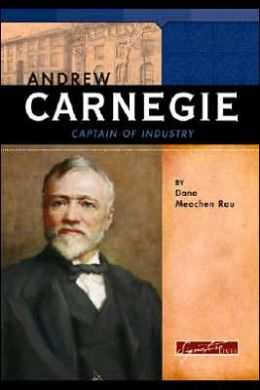 Andrew Carnegie: Captain of Industry