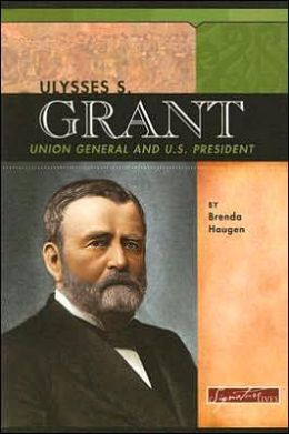 Ulysses S. Grant: Union General and Us President