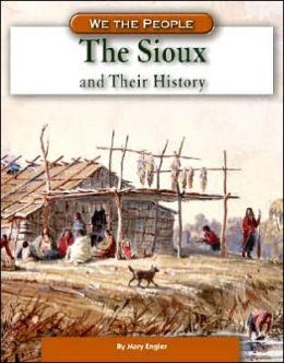 Sioux and Their History (We the People Series)