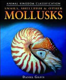 Snails, Shellfish, and Other Mollusks