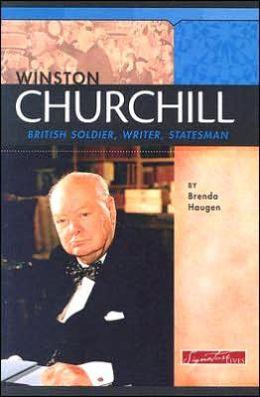 Winston Churchill: British Soldier, Writer, Statesman