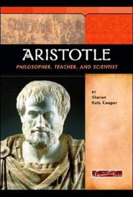 Aristotle: Philosopher, Teacher, and Scientist