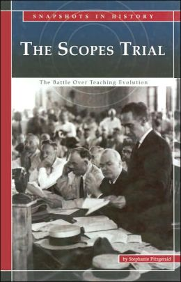 The Scopes Trial: The Battle over Teaching Evolution (Snapshots in History Series)