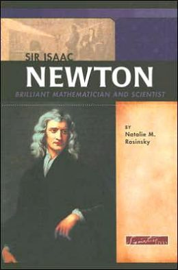 Sir Isaac Newton: Brilliant Mathematician and Scientist