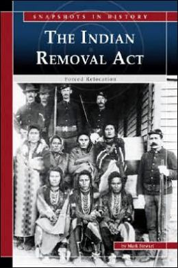 The Indian Removal Act: Forced Relocation