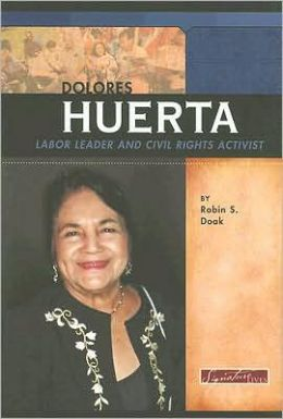 Dolores Huerta: Labor Leader and Civil Rights Activist