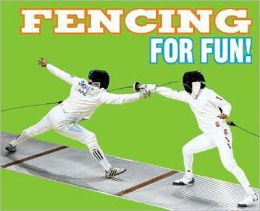 Fencing for Fun!