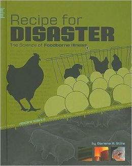 Recipe for Disaster: The Science of Foodborne Illness
