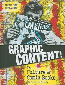 Graphic Content!: The Culture of Comic Books