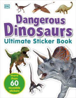 Ultimate Sticker Book: Dangerous Dinosaurs