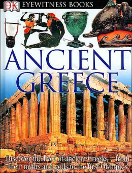 Ancient Greece (DK Eyewitness Books Series)